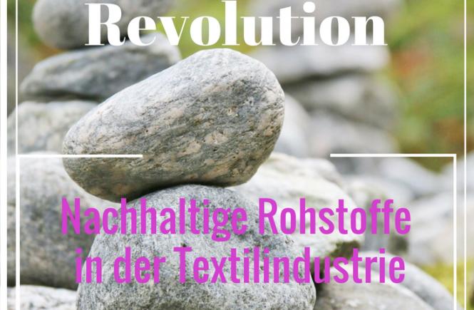 BeitragsbildFashion Revolution Week: Nachhaltige Rohstoffe in der Textilindustrie- Steine