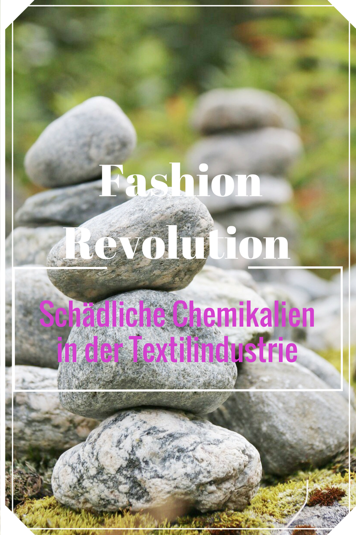 Fashion Revolution: Schädliche Chemikalien in der Textilindustrie