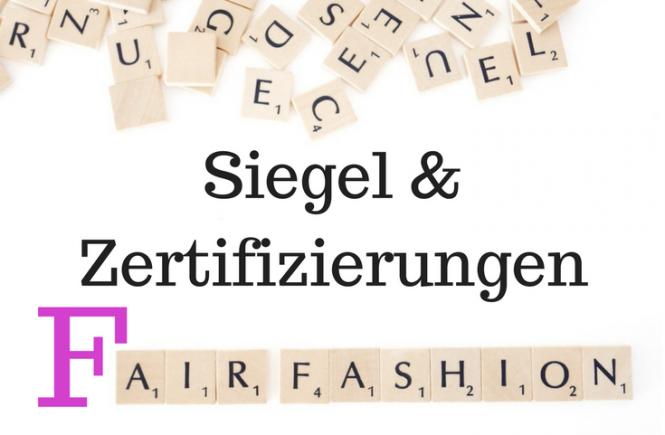 Siegel und Zertifizierungen Fair Fashion
