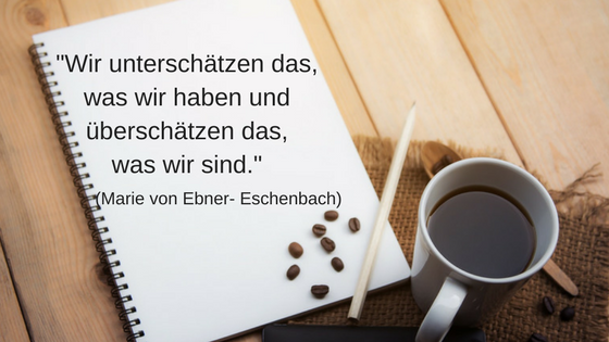 11 inspirierende Minimalismus Zitate: Marie von Eber- Eschenbach