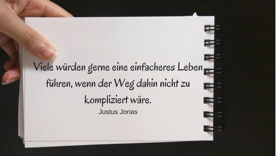 11 inspirierende Minimalismus Zitate: Justus Jonas