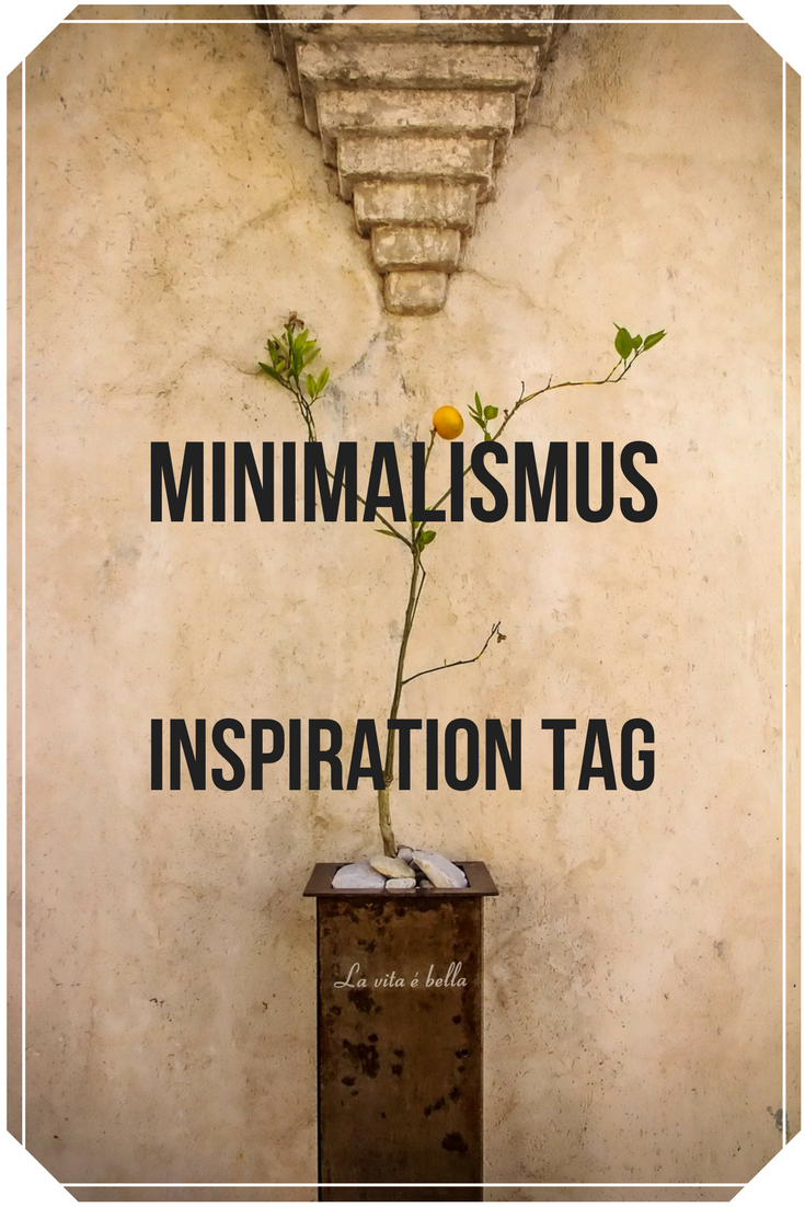 Minimalismus Inspiration Tag – 6 Fragen