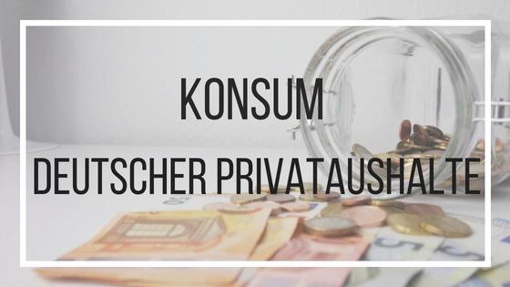 Wie viel Geld geben die Deutschen für Konsum aus?