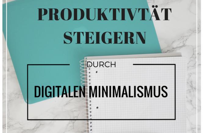 Produktivität steigern durch digitalen Minimalismus